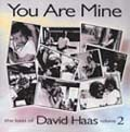 You Are Mine -- David Haas
