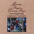 Morning Prayer, Evening Prayer -- Gregory Norbet