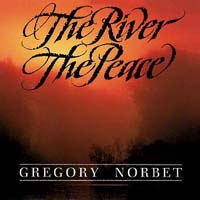 The River The Peace -- Gregory Norbet