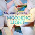Morning Light -- St. Louis Jesuits
