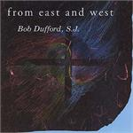 From East and West (CD Image) Bob Dufford, SJ