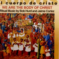 Somos El Cuerpo De Cristo / We Are The Body of Christ CD Image | Bob Hurd