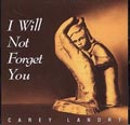 I Will Not Forget You CD  Image | Carey Landry