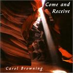 Come and Receive (CD image) Carol Browning