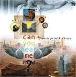 Can You Hear Me Now? | CD Image | Francis Patrick O'Brien