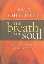 The Breath of the Soul: Reflections of Prayer | Joan Chittister, OSB
