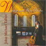 Worship And Bow Down (CD Image) John Michael Talbot