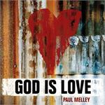 God Is love | CD Image | Paul Melley