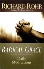 Radical Grace: Daily Meditations | Richard Rohr