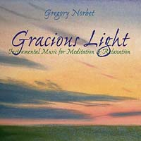 Gracious Light -- Gregory Norbet