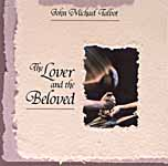The Lover And The Beloved -- John Michael Talbot