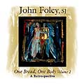 One Bread, One Body Volume 2 -- John Foley, S.J.