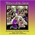 Witness Of The Saints -- Notre Dame Folk Choir