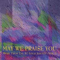May We Praise You -- St. Louis Jesuits