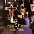 Songs & Prayers From Taize