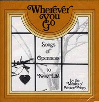Wherever You Go -- Monks of Weston Priory