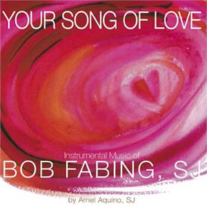 Your Song of Love (CD Image) Bob Fabing