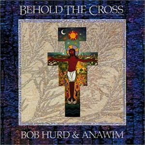 Behold the Cross (CD Image) Bob Hurd