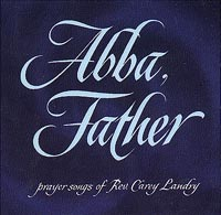 Abba Father CD Image | Carey Landry