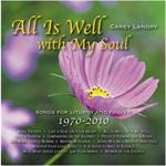 All Is Well with My Soul | CD Image | Carey Landry