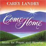 Come Home CD Image Carey Landry