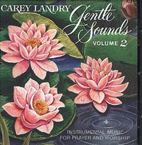 Gentle Sounds Volume 2 CD Image | Carey Landry