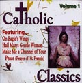 Catholic Classics Volume 1 CD Image