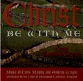 Christ Be With Me CD Image