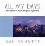 All My Days CD Image | Dan Schutte