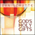 God's Holy Gifts CD Image | Dan Schutte