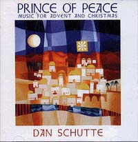 Prince Of Peace CD Image | Dan Schutte