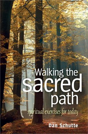 Walking The Sacred Path (Book Image) Dan Schutte