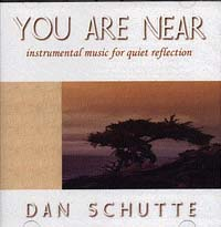 You Are Near CD Image | Dan Schutte