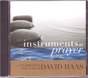 Instruments At Prayer, Volume 2 (CD Image) David Haas
