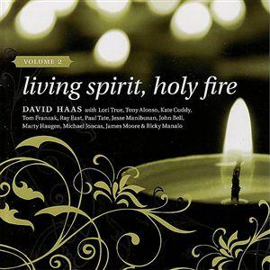 Living Spirit, Holy Fire Volume 2 (2-CD Image) David Haas