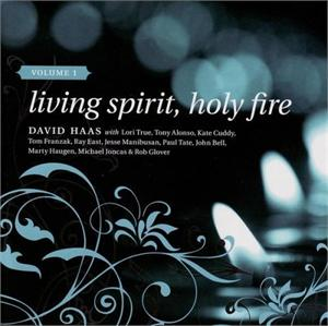 Living Spirit, Holy Fire Volume 1 (2-CD Image) David Haas