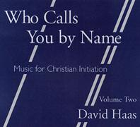 Who Calls You By Name Vol. 2 (2-CD Image) David Haas
