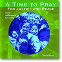 A Time to Pray: For Justice and Peace (CD Image) David Haas