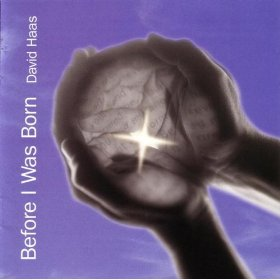 Before I Was Born (CD image) by David Haas