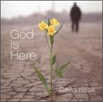 God Is Here (CD Image) David Haas