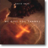 We Give You Thanks (CD Image) David Haas