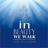 In Beauty We Walk | CD Image | Ian Callanan