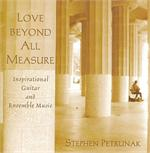 Love Beyond All Measure (CD Image) Stephen Petrunak