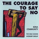 The Courage To Say No (CD Image) Iona Community
