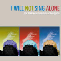 I Will Not Sing Alone CD Image Wild Goose Collective