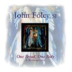 One Bread One Body -- John Foley, S.J.