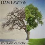 Courage Can Cry | CD Image | Liam Lawton
