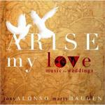 Arise My Love | CD Image | Tony Alonso And Marty Haugen