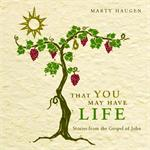 That You May Have Life (CD Image) Marty Haugen