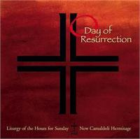 O Day of Resurrection | CD Image | Monks of New Camaldoli Hermitage